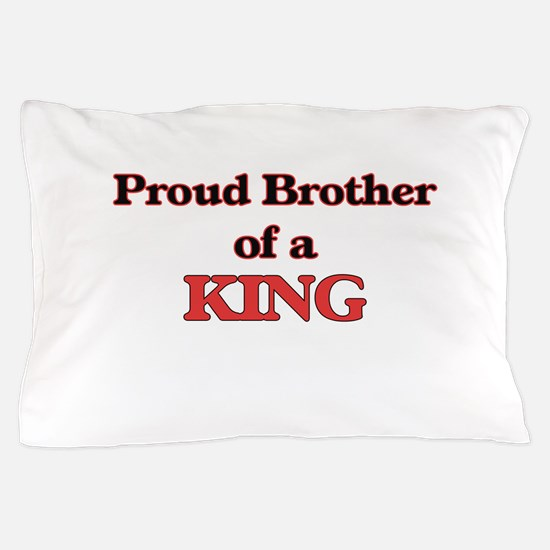 Proud Brother of a King Pillow Case