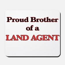 Proud Brother of a Land Agent Mousepad