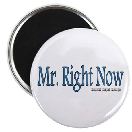 """Mr. Right Now 2.25"""" Magnet (100 pack)"""