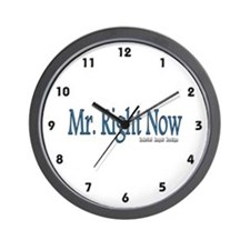 Mr. Right Now Wall Clock