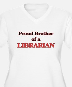 Proud Brother of a Librarian Plus Size T-Shirt