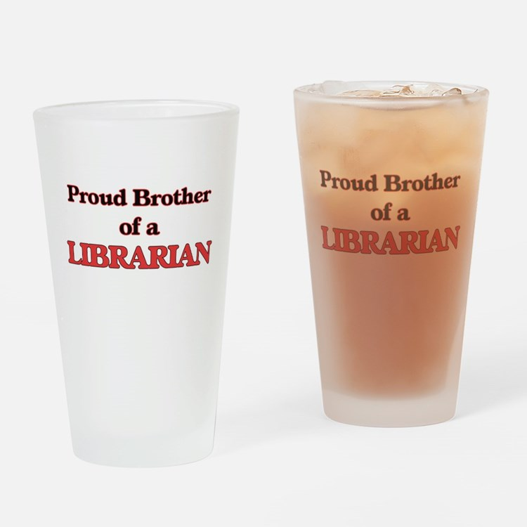 Proud Brother of a Librarian Drinking Glass