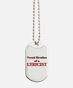 Proud Brother of a Lyricist Dog Tags