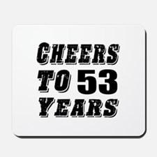 Cheers To 53 Mousepad