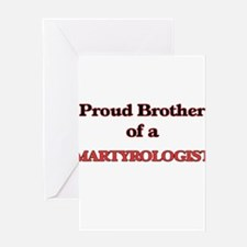 Proud Brother of a Martyrologist Greeting Cards