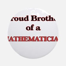 Proud Brother of a Mathematician Round Ornament