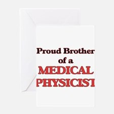Proud Brother of a Medical Physicis Greeting Cards
