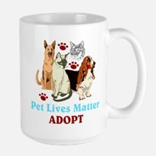 Pet Lives Matter Adopt Mugs