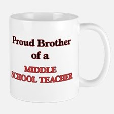 Proud Brother of a Middle School Teacher Mugs