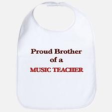 Proud Brother of a Music Teacher Bib