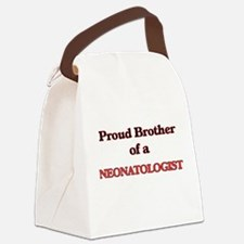 Proud Brother of a Neonatologist Canvas Lunch Bag