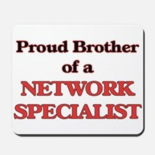 Proud Brother of a Network Specialist Mousepad