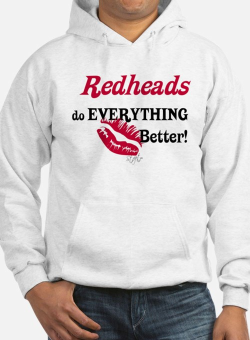 Redheads do EVERYTHING better Hoodie