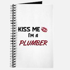 Kiss Me I'm a PLUMBER Journal