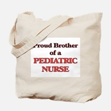 Proud Brother of a Pediatric Nurse Tote Bag