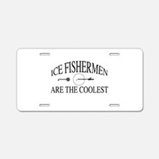 Ice fishermen are the coole Aluminum License Plate