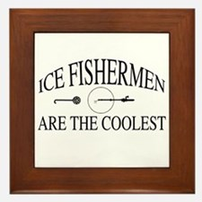 Ice fishermen are the coolest Framed Tile