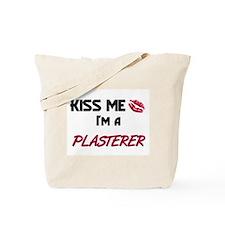 Kiss Me I'm a PLASTERER Tote Bag