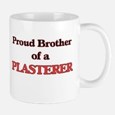 Proud Brother of a Plasterer Mugs