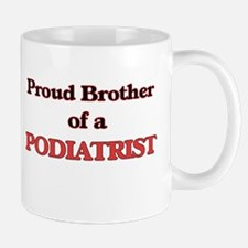 Proud Brother of a Podiatrist Mugs