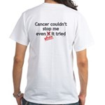 Cancer Couldn't Stop Me White T-Shirt (r)