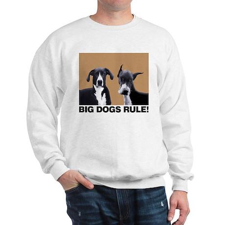 BIG DOGS RULE! Sweatshirt
