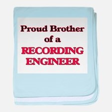 Proud Brother of a Recording Engineer baby blanket