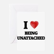 being unattached Greeting Cards