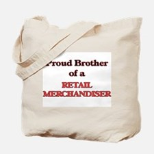 Proud Brother of a Retail Merchandiser Tote Bag