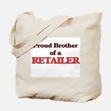 Proud Brother of a Retailer Tote Bag