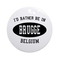 I'd Rather Be in Brugge, Belg Ornament (Round)