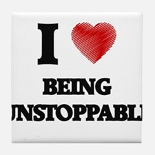 being unstoppable Tile Coaster