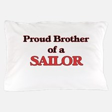 Proud Brother of a Sailor Pillow Case