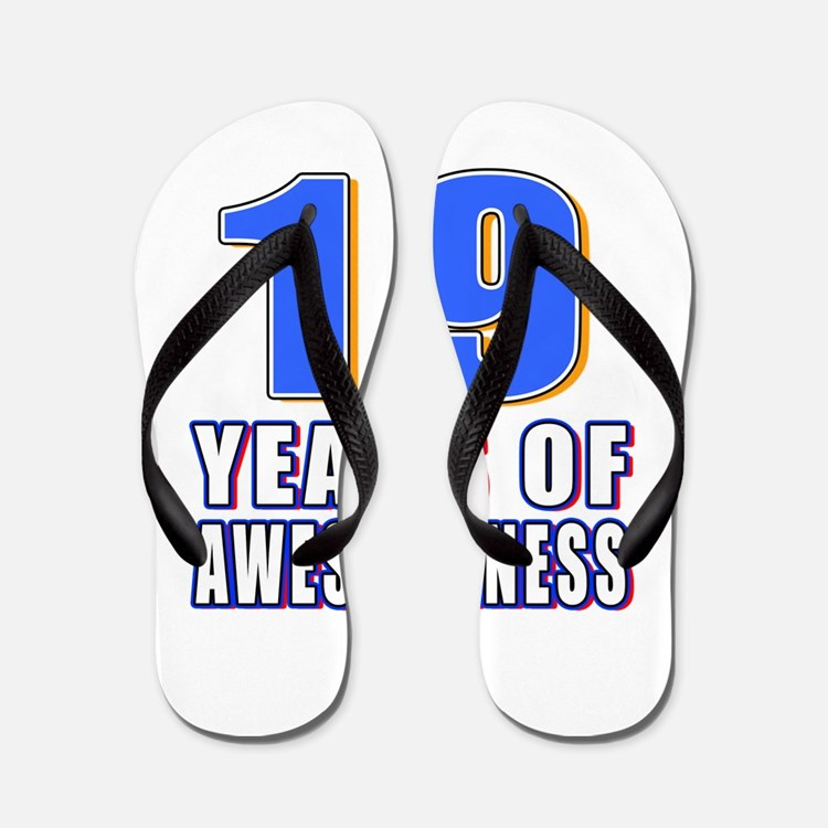 19 Years Of Awesomeness Flip Flops