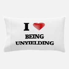 being unyielding Pillow Case