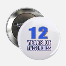"12 Years Of Awesomeness 2.25"" Button"