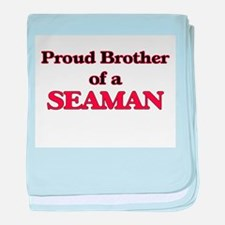 Proud Brother of a Seaman baby blanket