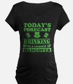 Today's Forecast: Drinking Maternity T-Shirt