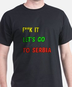 Let's go to Serbia T-Shirt