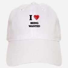 being wanted Baseball Baseball Cap