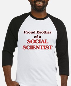 Proud Brother of a Social Scientis Baseball Jersey