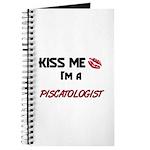 Kiss Me I'm a PISCATOLOGIST Journal
