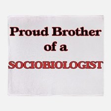 Proud Brother of a Sociobiologist Throw Blanket