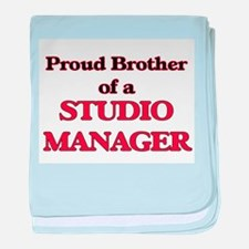 Proud Brother of a Studio Manager baby blanket