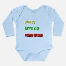 Let's go to Trinidad a Long Sleeve Infant Bodysuit