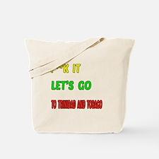 Let's go to Trinidad and Tobago Tote Bag