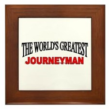 """The World's Greatest Journeyman"" Framed Tile"