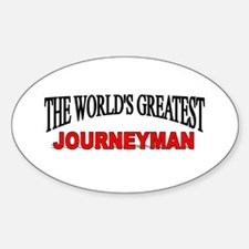 """""""The World's Greatest Journeyman"""" Oval Decal"""