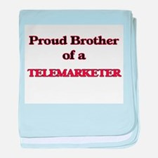 Proud Brother of a Telemarketer baby blanket