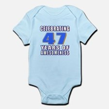 47 Years Of Awesomeness Infant Bodysuit